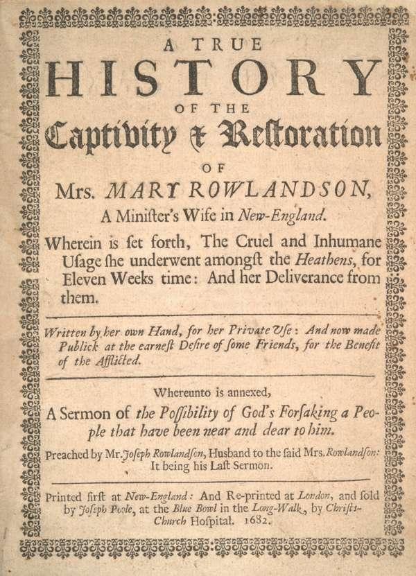 A TRUE HISTORY OF THE CAPTIVITY AND RESTORATION OF MRS. MARY ROWLANDSON